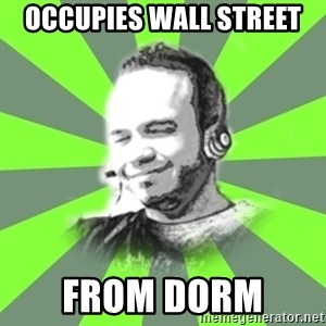 typical operator - Occupies Wall Street from dorm