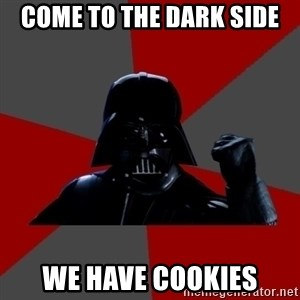 Success Vader - Come to the dark side we have cookies