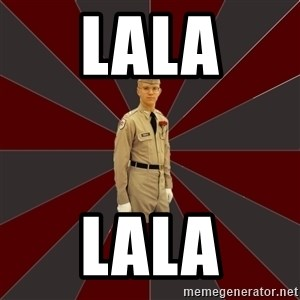 Stereotypical Corps Guy - lala lala