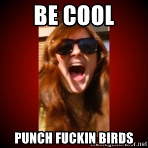 Janefart - BE COOL PUNCH FUCKIN BIRDS