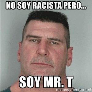 Son Am Disappoint - no soy racista pero... soy mr. t