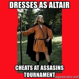 LARP Snob - dresses as altair cheats at assasins tournament