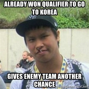 Good Guy Reginald - already won qualifier to go to korea gives enemy team another chance