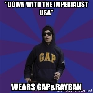 "Contradictory Anti-Imperialist Protester - ""down with the imperialist USA"" Wears GAP&RAYBAN"