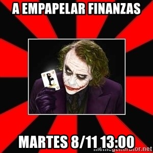 Typical Joker - a empapelar finanzas martes 8/11 13:00