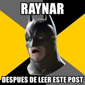 Bad Factman - Raynar despues de leer este post