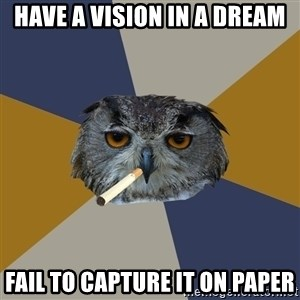 Art Student Owl - have a vision in a dream fail to capture it on paper