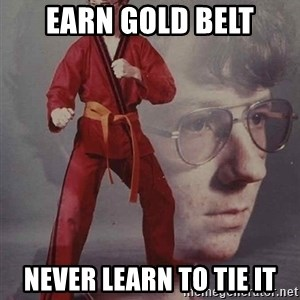 PTSD Karate Kyle - earn gold belt never learn to tie it