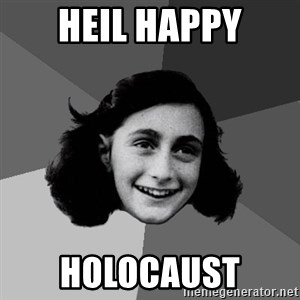 Anne Frank Lol - Heil Happy Holocaust