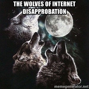 Lone Wolf Pack - the Wolves of Internet Disapprobation