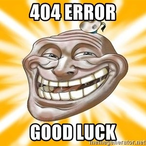 Mr.Trololo - 404 ERROR GOOD LUCK