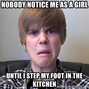 Justin Bieber 213 - nobody notice me as a girl until I step my foot in the kitchen