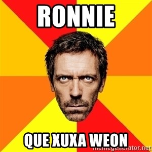 Diagnostic House - RONNIE QUE XUXA WEON