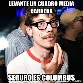 Super Smart Hipster - levante un cuadro media carrera seguro es columbus