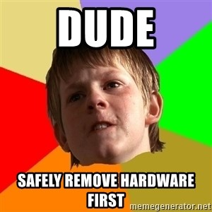 Angry School Boy - dude safely remove hardware first