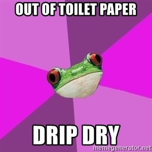 Foul Bachelorette Frog - out of toilet paper drip dry