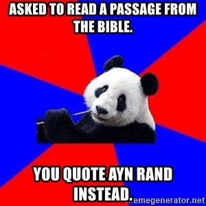 Polisci Panda - Asked to read a passage from the bible. you quote ayn rand instead.