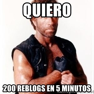 Chuck Norris Meme - Quiero 200 reblogs en 5 minutos