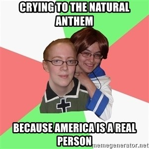 Hetalia Fans - crying to the natural anthem  because america is a real person
