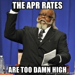 Rent Is Too Damn High - The APR RATES ARE TOO DAMN HIGH