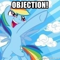 Rainbow Dash Awesome - Objection!