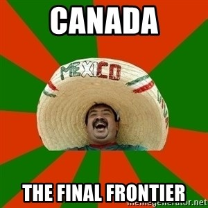 Successful Mexican - Canada The final frontier