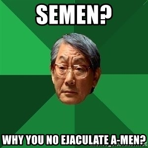 High Expectations Asian Father - semen? Why you no ejaculate a-men?