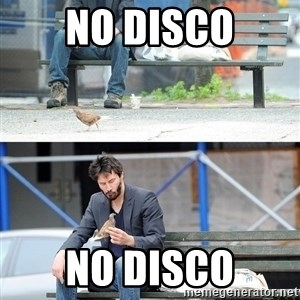 Sad Keanu - NO DISCO NO DISCO