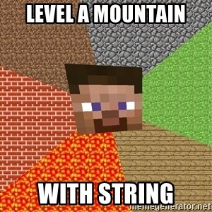Minecraft Guy - level a mountain with string