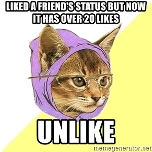 Hipster Kitty - liked a friend's status but now it has over 20 likes unlike