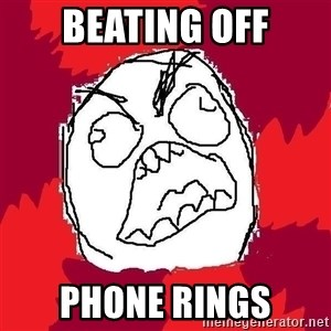 Rage FU - Beating off Phone rings
