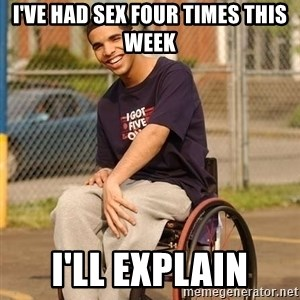 Drake Wheelchair - I've had sex four times this week I'll explain