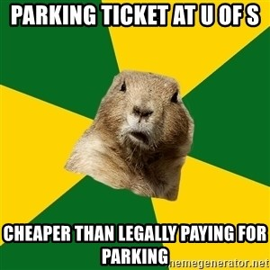 Saskatoon Dog - ParKING TICKET AT U OF S CHEAPER THAN LEGALLY PAYING FOR PARKING