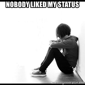 First World Problems - Nobody liked my status