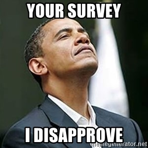 Pretentious Obama - your survey i disapprove