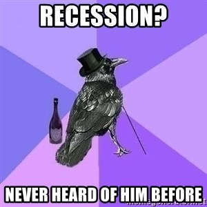 Rich Raven - recession? never heard of him before