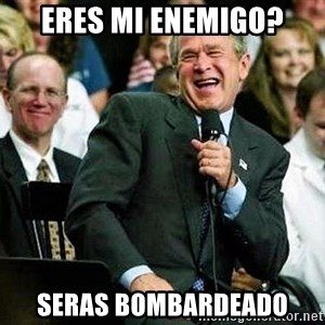 Laughing Bush - eres mi enemigo? seras bombardeado