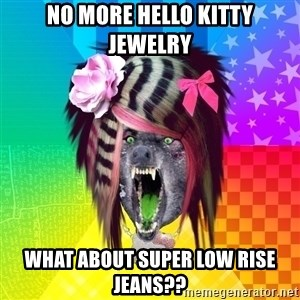 Insanity Scene Wolf - NO more hello kitty jewelry what about super low rise jeans??