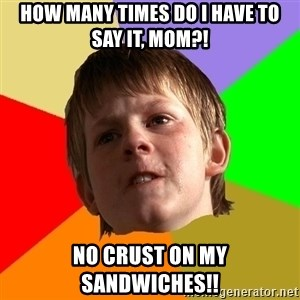Angry School Boy - how many times do i have to say it, mom?! no crust on my sandwiches!!