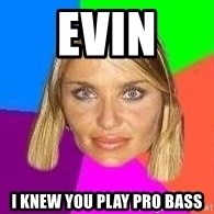 Kenitalarra - evin  i knew you play pro bass