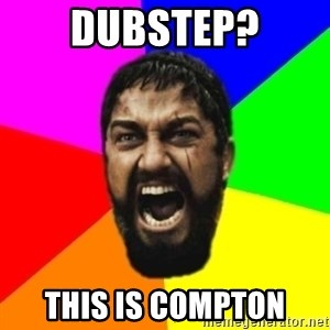 sparta - dubstep? this is compton