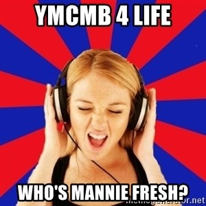 Questionable Music Lover - YMCMB 4 Life Who's Mannie Fresh?