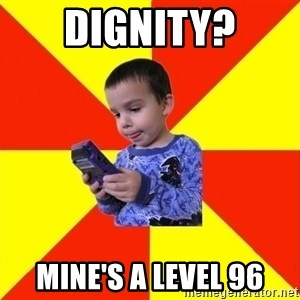 Pokemon Kid - Dignity? Mine's a level 96