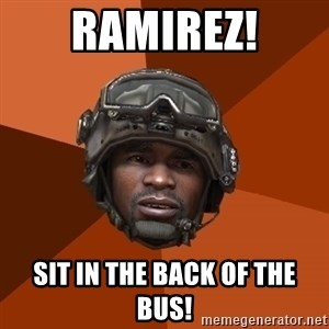 Ramirez Has Weed - RAMIREZ! Sit In The Back Of The Bus!