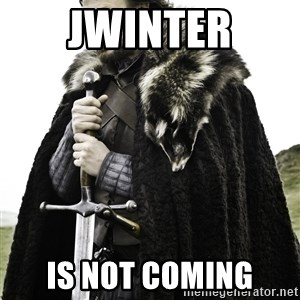 Stark_Winter_is_Coming - JWinter is not coming