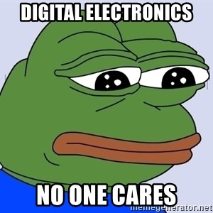 Feels Bad Man Frog - Digital electronics No one cares