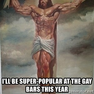Muscles Jesus - i'll be super-popular at the gay bars this year