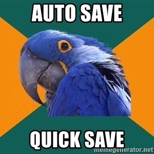 Paranoid Parrot - auto save quick save