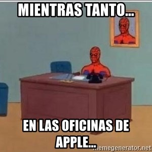 Spidermandesk - mientras tanto... en las oficinas de apple...