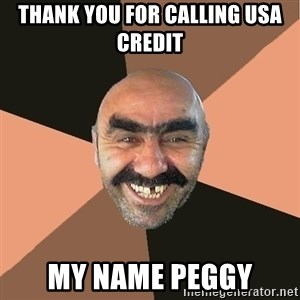 Provincial Man - Thank you for calling usa credit my name peggy